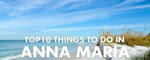 best things to do in anna maria island